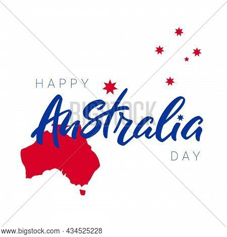 Happy Australia Day Lettering. Map Of Australia On Background With Stars.