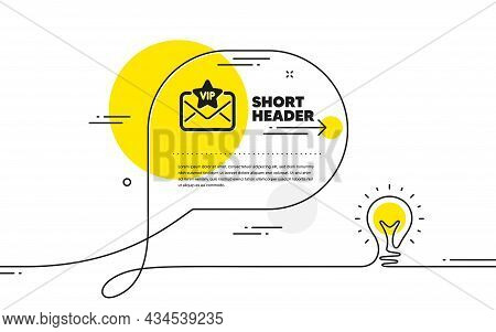 Vip Letter Icon. Continuous Line Idea Chat Bubble Banner. Mail For Very Important Person Sign. Exclu