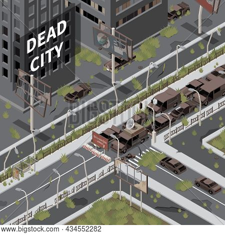 Dead City Deserted Urban Landscape With Destroyed Abandoned Buildings Isometric Vector Illustration