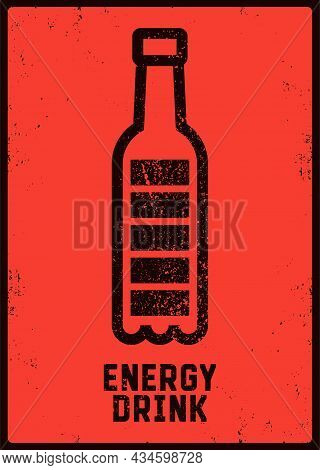 Energy Drink Charge Typographic Vintage Grunge Style Poster. Bottle-battery Charge Icon. Retro Vecto