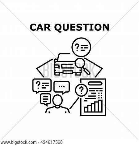 Car Question Vector Icon Concept. Car Question For Technical Condition And Credit Payment In Bank. D