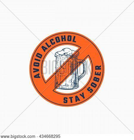 Avoid Alcohol Abstract Vector Sign, Symbol Or Logo Template. Hand Drawn Beer Mug Sketch Illustration