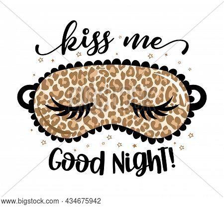 Kiss Me Good Night! - Funny Hand Drawn Doodle. Sleeping Mask, Stars, Hearts. Cartoon Background, Tex