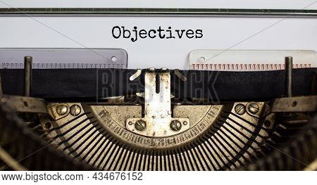 Objectives Symbol. The Concept Word 'objectives ' Typed On Retro Typewriter. Business, Objectives Co