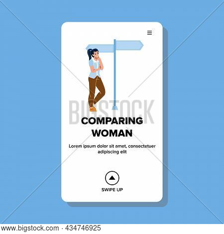 Woman Comparing Way And Choosing Future Vector. Thoughtful Woman Comparing Direction On Crossroad, L