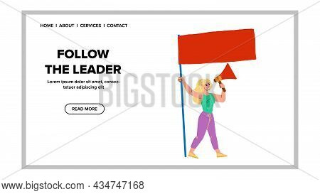 Follow Leader Shouting Woman On Meeting Vector. Young Girl Holding Flag Screaming Follow Leader In M