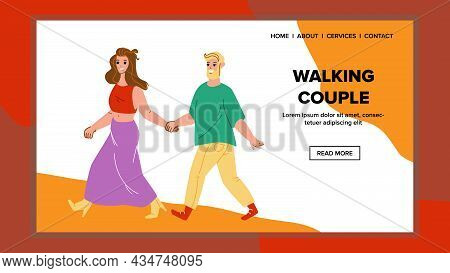 Man And Woman Couple Walking Togetherness Vector. Boyfriend And Girlfriend Couple Walk Together In P