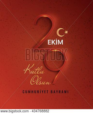 29 Ekim, Cumhuriyet Bayrami Kutlu Olsun, Translation 29 October Turkey Republic Day And The National