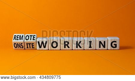 Onsite Or Remote Working Symbol. Turned Wooden Cubes And Changed Words 'remote Working' To 'onsite W