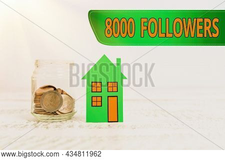 Handwriting Text 8000 Followers. Business Idea Number Of Individuals Who Follows Someone In Instagra