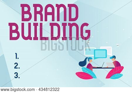 Hand Writing Sign Brand Building. Business Approach Activities Associated With Establishing And Prom