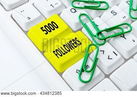 Writing Displaying Text 5000 Followers. Word Written On Number Of Individuals Who Follows Someone In