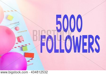 Conceptual Display 5000 Followers. Word Written On Number Of Individuals Who Follows Someone In Inst