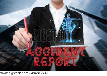 Text Sign Showing Accident Report. Conceptual Photo A Form That Is Filled Out Record Details Of An U
