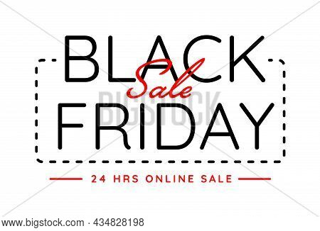 Black Friday Sale Only 24 Hour Inscription For Promo Sticker. Discount Voucher, Coupon, Online Banne