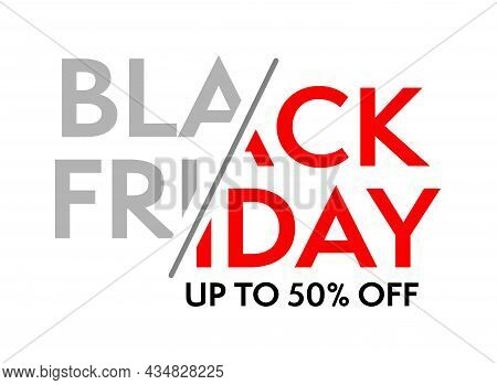 Black Friday Sale Up To 50 Percent Off Sticker, Banner Or Poster. Promotion Template With Special Ty