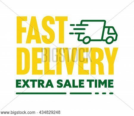 Fast Delivery And Extra Sale Special Offer Sticker. Discount Time Advertisement Label With Great Bon