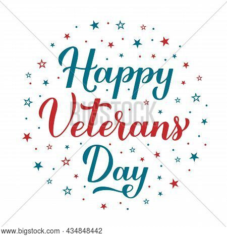 Happy Veterans Day Calligraphy Hand Lettering With Red And Blue Stars. American Holiday Typography P