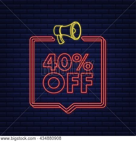 40 Percent Off Sale Discount Neon Banner With Megaphone. Discount Offer Price Tag. 40 Percent Discou