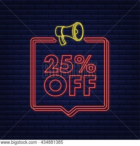 25 Percent Off Sale Discount Neon Banner With Megaphone. Discount Offer Price Tag. 25 Percent Discou