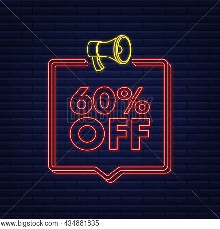 60 Percent Off Sale Discount Neon Banner With Megaphone. Discount Offer Price Tag. 60 Percent Discou