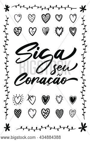 Decorative Lettering Vector In Brazilian Portuguese. Translation - Follow Your Heart