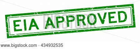 Grunge Green Eia (abbreviation Of Environmental Impact Assessment) Approved Word Square Rubber Seal