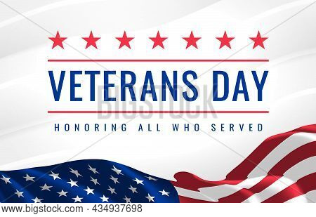 Veterans Day - Honoring All Who Served Poster. 11th Of November. Usa Veterans Day Celebration. Ameri