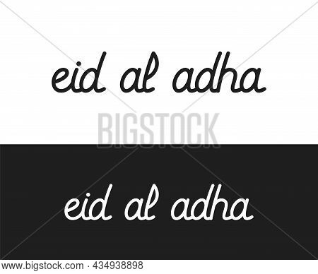 Eid Al Adha Handwritten Lettering. Eid Mubarak Typography. Modern Vector Hand-drawn Calligraphy Isol