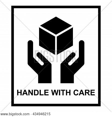 Handle With Care Flat Icon With Black Frame Isolated On White Background. Fragile Package Symbol. La