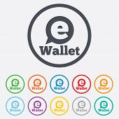 eWallet sign icon. Electronic wallet symbol. Round circle buttons with frame. Vector poster