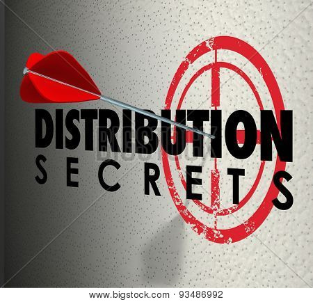Distribution Secrets words and target hitting bull's eye to illustrate sharing tips, advice and information on distributing products, money or communication