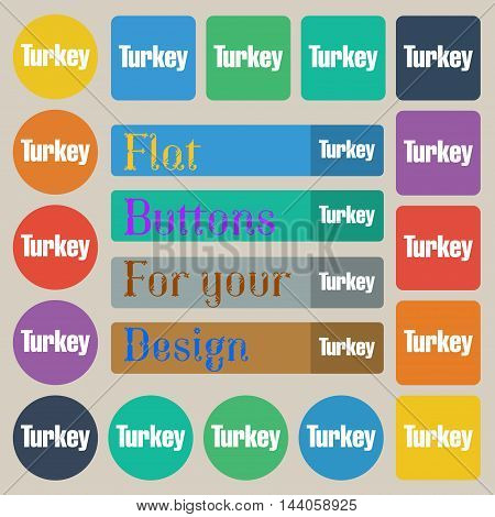 Turkey Icon Sign. Set Of Twenty Colored Flat, Round, Square And Rectangular Buttons. Vector