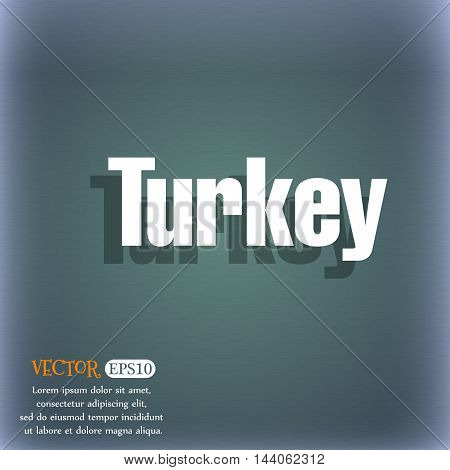 Turkey Icon. On The Blue-green Abstract Background With Shadow And Space For Your Text. Vector