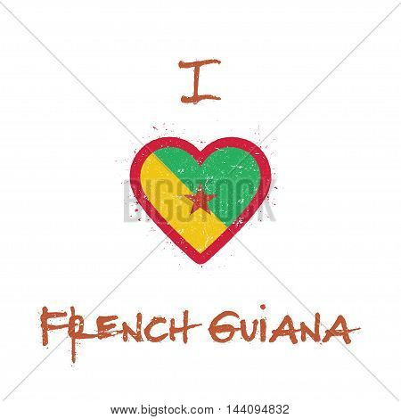 I Love French Guiana T-shirt Design. French Guiana Flag In The Shape Of Heart On White Background. G