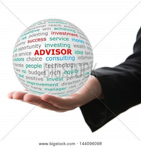 Advisor concept. Hand take white ball with wordcloud and Advisor word in red color.