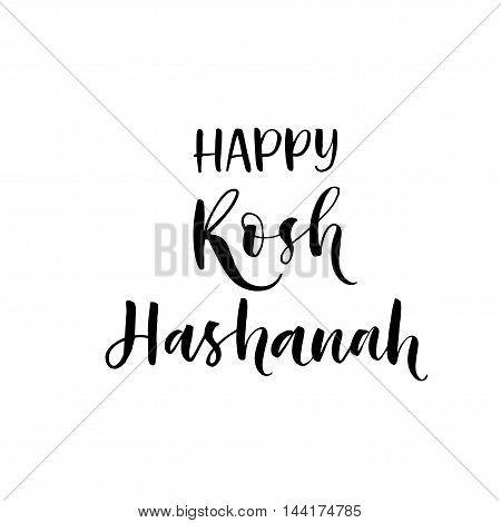 Happy Rosh Hashanah phrase. Jewish New Year. Ink illustration. Modern brush calligraphy. Isolated on white background.