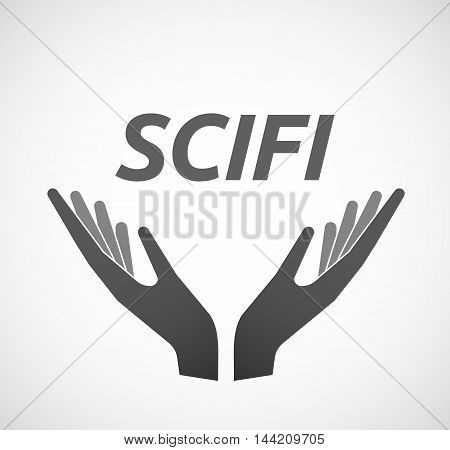 Isolated Hands Offering Icon With    The Text Scifi