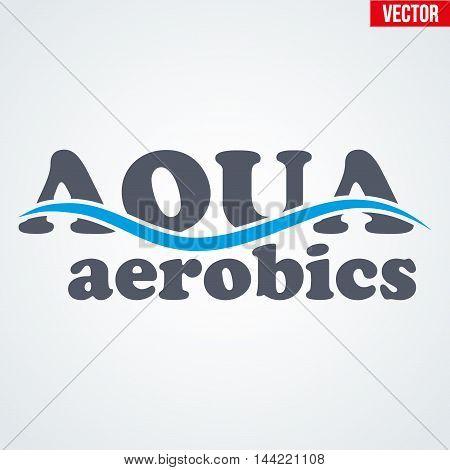 Symbol of Aqua Aerobics and Aqua Fitness. Vector illustration Isolated on background.