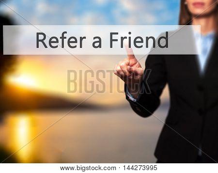 Refer A Friend - Businesswoman Pressing Modern  Buttons On A Virtual Screen