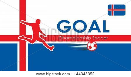 Goal. Iceland Football banner. 2016 European Championship Soccer. Goal Soccer player on Iceland flag. Banner Iceland Sport football. World Soccer Goal Fan icon. 2016 Goal. Goal Iceland. Goal sign