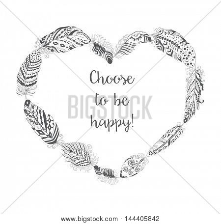 Heart Frame with Bird Feathers isolated on White Background. Boho Style Design for T-shirt with motivational Slogan. Stylized Feather with Ornament.