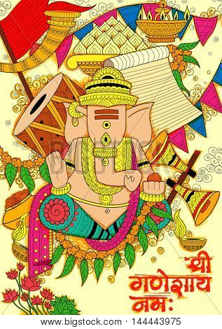illustration of Lord Ganapati background for Ganesh Chaturthi with message Shri Ganeshaye Namah ( Prayer to Lord Ganesha)