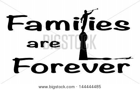 A families are forever sign in blck and white isolated