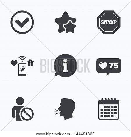 Information icons. Stop prohibition and user blacklist signs. Approved check mark symbol. Flat talking head, calendar icons. Stars, like counter icons. Vector