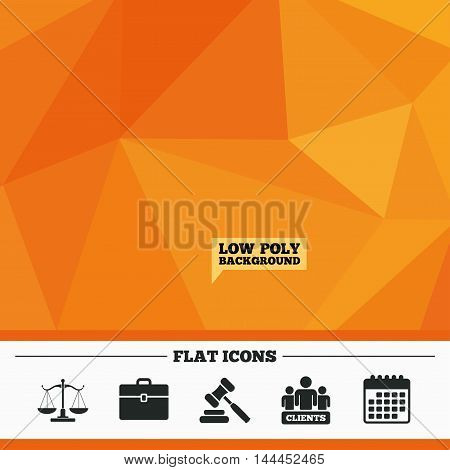 Triangular low poly orange background. Scales of Justice icon. Group of clients symbol. Auction hammer sign. Law judge gavel. Court of law. Calendar flat icon. Vector
