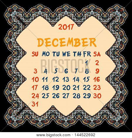 Calendar for 2017 Year. Desember Vector Design Print Template with Oriental colorful frame. Islam Arabic Indian ottoman motifs. Vintage decorative element.