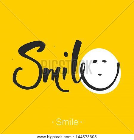 SMILE. Hand-drawn lettering of a phrase Smile. Unique typography poster. Inspirational quote. T-shirt hand lettered calligraphic design. Inspirational vector typography.  Vector illustration.
