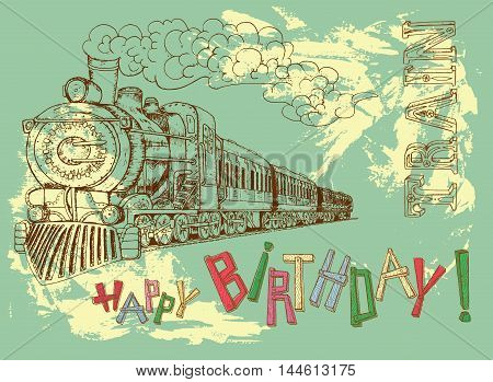 Retro happy birthday card with steam train and colorful letters on green background for boys. Line art illustration with hand drawn design elements and text, vintage travel and transportation theme.