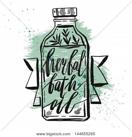 Hand ddrawn Cosmetic bottle vector illustration with herbal bath oil phase ink handwritten lettering isolated on white background.Natural cosmetics.Design for sign and logo
